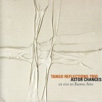 Astor Changes Tango reflections Trío