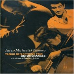 Astor Changes (DVD) Tango Reflections Trio. En vivo en Buenos Aires.
